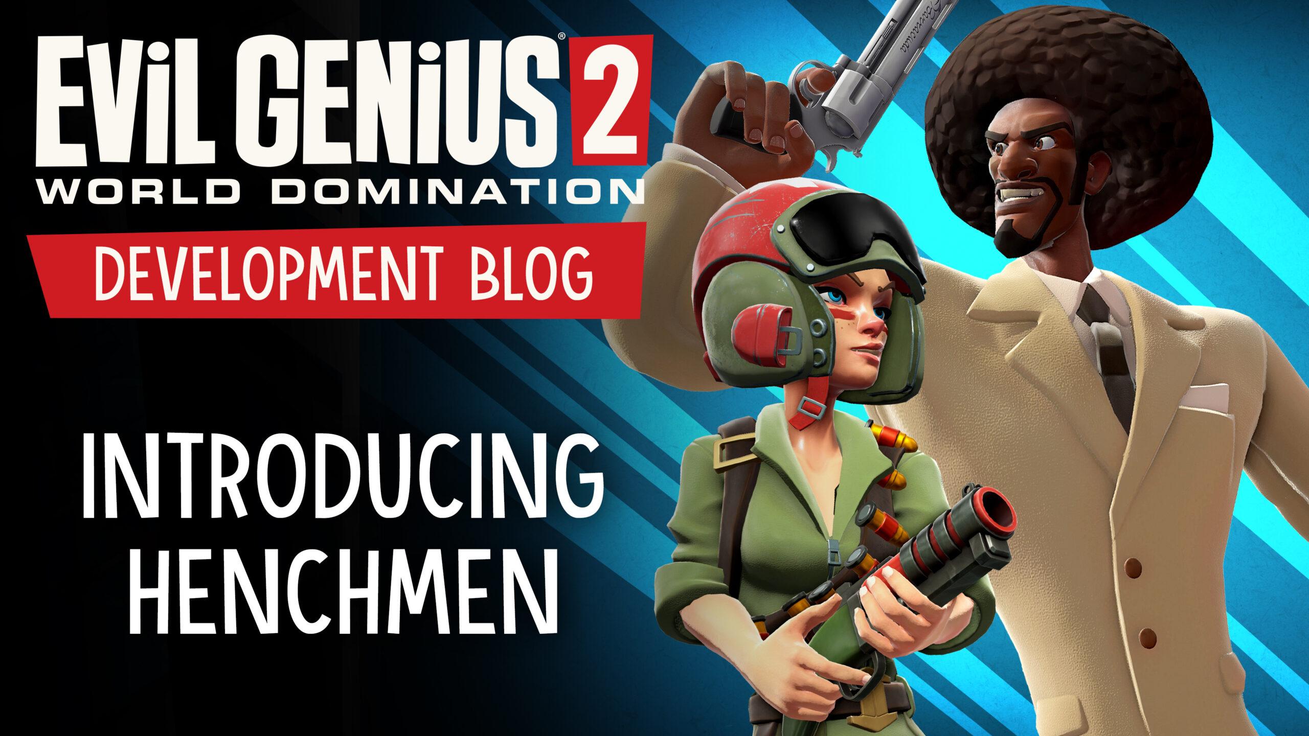 Development Blog – Introducing Henchmen!