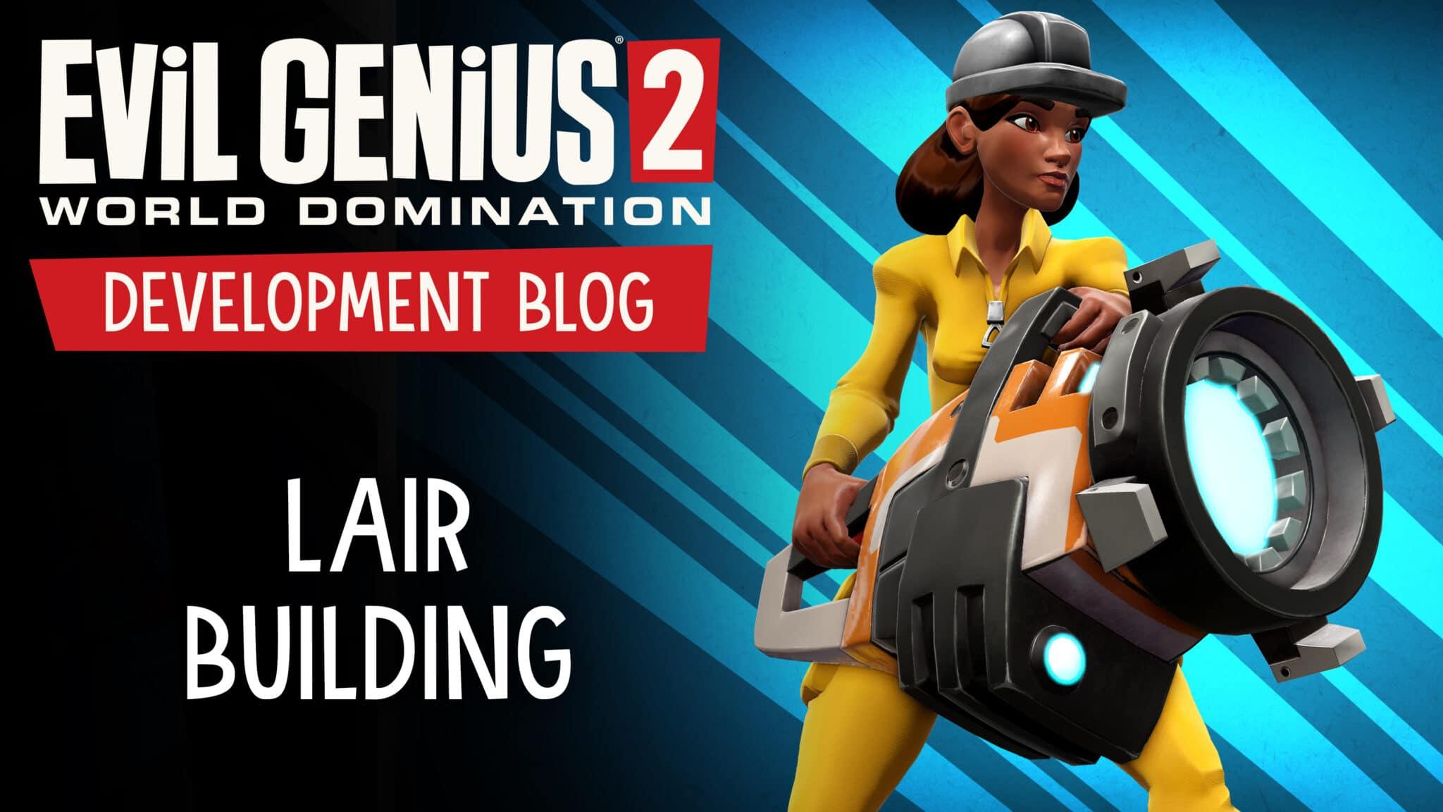 Development Blog – Lair Building!